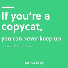 Jason Fried, Startup Quotes, Keep Up, Copycat, Fries, Canning, Home Canning, Conservation