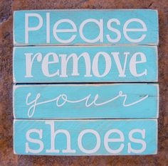 I need this to be the first thing people see when they walk in!!! Please Remove Your Shoes Sign