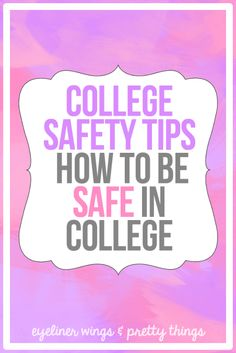 College Safety Tips: Your Guide to Staying Safe In College // eyeliner wings & pretty things
