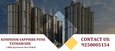New Launch project Kohinoor Sapphire at Tathawade Pune by Kohinoor Group. Residential property Starting from Only. Shopping Center, Pune, Tilt, Easy Access, Skyscraper, Sapphire, Scale, Commercial, Museum