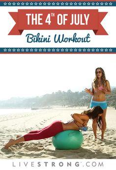 Fourth of July Bikini Workout | LIVESTRONG.COM