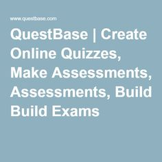 QuestBase | Create Online Quizzes, Make Assessments, Build Exams