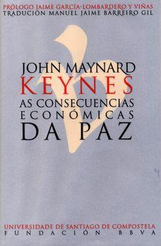 As consecuencias económicas da paz / John Maynard Keynes ; prólogo, Jaime García-Lombardero y Viñas ; tradución, Manuel Jaime Barreiro Gil