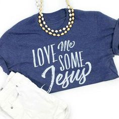 "Our ""Love Me Some Jesus"" design on a vintage navy unisex t-shirt. FIT: This item is Unisex and runs True to Size. *Navy with vintage white design. Summer Outfits, Cute Outfits, Jesus Shirts, Vinyl Shirts, Christian Shirts, Textiles, Diy Shirt, Cute Shirts, Swagg"