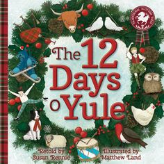 The 12 Days o Yule: A Scottish Twelve Days of Christmas (Picture Kelpies: Traditional Scottish Tales) Popular Christmas Songs, Twelve Days Of Christmas, Christmas Books, Christmas Wreaths, Christmas Ornaments, Christmas Crafts, Merry Christmas, Xmas, Yule Traditions
