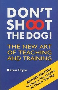 Don't Shoot the Dog! Book about clicker training