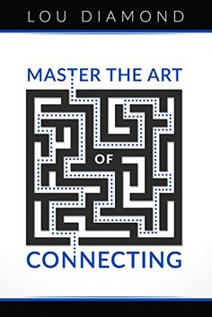 Master the Art of Connecting By Lou Diamond  Making key connections in your life can launch your business, your sales,  even your personal life and send them soaring to unforeseen levels.The  connections you make can have a domino effect in spawning so many  incredible opportunities to achieve your goals and dreams.  Yet, many people are unaware how important and powerful connections can be  or they don't know how to get started creating connections. Lou Diamond has  taught the art of…