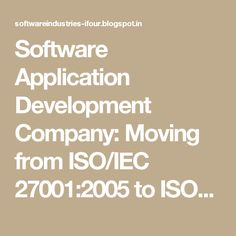 Software Application Development Company: Moving from ISO/IEC 27001:2005 to ISO/IEC 27001:2013 - Part 2 #SoftwareCompanyInIndia #CustomSoftwareCompanyIndia #CustomSoftwareDevelopmentCompanyIndia