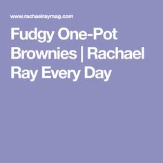 Fudgy One-Pot Brownies | Rachael Ray Every Day