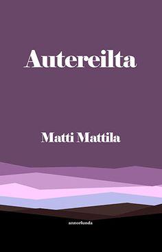 Matti Mattila: Autereilta