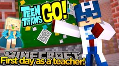 Minecraft Adventure - FIRST DAY AT SCHOOL WITH THE TEEN TITANS!!