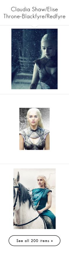 """""""Claudia Shaw/Elise Throne-Blackfyre/Redfyre"""" by demiwitch-of-mischief ❤ liked on Polyvore featuring emilia clarke, game of thrones, got, people, pictures, daenerys targaryen, female, house targaryen, photos and hair"""