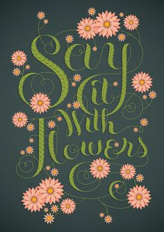 Say It With Flowers poster by Jessica Hische