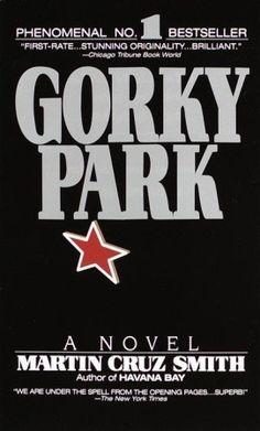 Gorky Park (Arkady Renko, #1) by Martin Cruz Smith