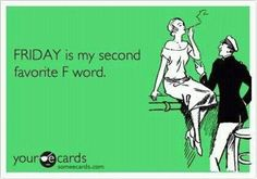 Friday Quotes Humorous | Dump A Day It's Friday! - 24 Pics
