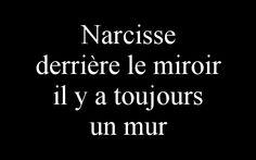 Narcisse derrière le miroir il y a toujours un mur