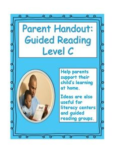 Free handout designed to help parents understand the best ways to support their child who is reading at Guided Reading Level C.