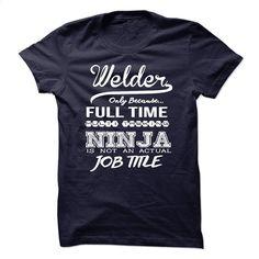 Welder only because full time multitasking T Shirt, Hoodie, Sweatshirts - vintage t shirts #Tshirt #T-Shirts