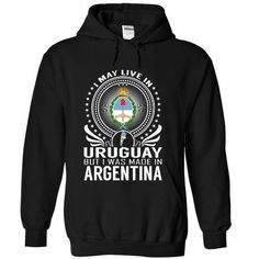 Live in Uruguay - Made in Argentina - #baby gift #creative gift. Live in Uruguay - Made in Argentina, shirt dress,cute shirt. HURRY =>...