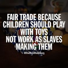 Every Fair Trade purchase takes us one step closer to ending child labor