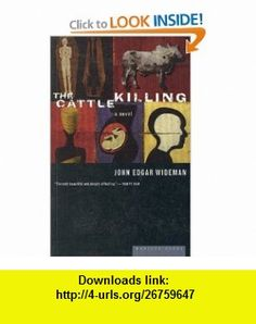 The Cattle Killing (0046442877503) John Edgar Wideman , ISBN-10: 0395877504  , ISBN-13: 978-0395877500 ,  , tutorials , pdf , ebook , torrent , downloads , rapidshare , filesonic , hotfile , megaupload , fileserve