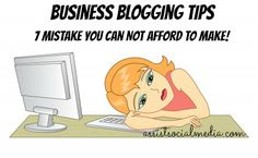 Small Business Blogging Tips : 7 Mistake you can NOT Afford to Make! #Blogging