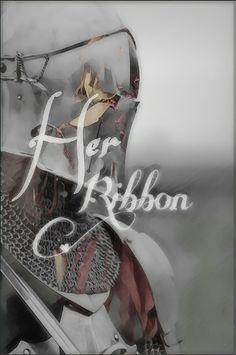 #wattpad #poem #herribbon #knight #women #love #loss #war #wattpadian #lectio-album