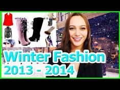 Winter Fashion For Women 2013 2014 Coolest Clothes, Coats, Snow Boots, Sweaters And MUCH more...