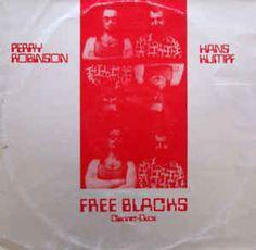 Perry Robinson / Hans Kumpf - Free Blacks (Clarinet-Duos) (Vinyl, LP, Album) at Discogs