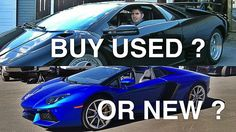 Should You Buy Your Supercar Used or New ?