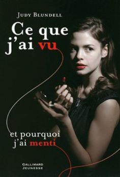 Ce que j'ai vu et pourquoi j'ai menti • Judy Blundell • Gallimard
