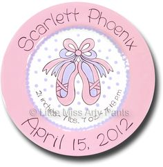 Little Miss Arty Pants - Personalized Gifts -  Ballet Shoes Design - Birth Announcement Plate www.LittleMissArtyPants.com