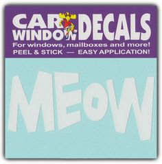 Car Window Decals: MEOW | Cat Lover | Stickers Cars Trucks Glass Crazy Sticker Guy http://www.amazon.com/dp/B00ED2IUYO/ref=cm_sw_r_pi_dp_v1RKvb17FHWWS