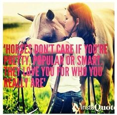 I love horses! They r soooo sweet! I love my horse:) I know he loves me too even though people say horses don't have feelings.