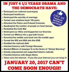 January 20th 2017   #ObamaDestroyingAmerica  #WakeUpAmerica  #PJNET #TCOT