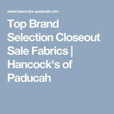 Top Brand Selection Closeout Sale Fabrics | Hancock's of Paducah