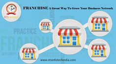 Franchise a Great way to grow your Business Network. Visit More Information http://www.ntsinfotechindia.com/