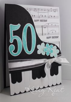 Piano Punch Art 50th Birthday Card using Large Numbers Framelits, Number of Years stamp set & Word Window punch. Kelly Kent - mypapercraftjourney.com.