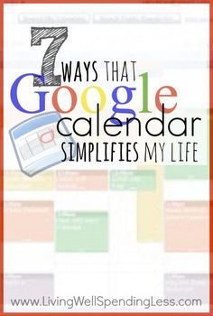 7 Ways That Google Calendar Simplifies My Life - Money Saving Mom®