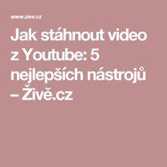 Jak stáhnout video z Youtube: 5 nejlepších nástrojů – Živě.cz