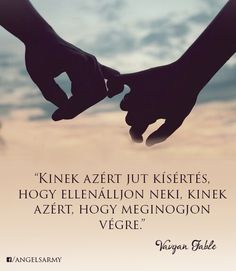 Vavyan Fable idézete a kísértésről. A kép forrása: Angels' Army Positive Affirmations, Positive Quotes, Motivational Quotes, Inspirational Quotes, Best Quotes, Love Quotes, Words Quotes, Picture Quotes, Happy Life