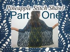 Pineapple Lace Shawl - Crochet Tutorial - Part 1.  Written pattern:  http://www.meladorascreations.com/pineapple-lace-stitch-shawl/