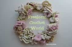 "Freeform Crochet World ~ ""a place where we can meet, greet, share and brag! Where we can admire each others work, give feedback and support."""