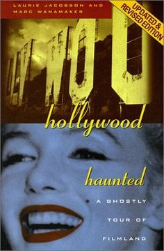 Hollywood Haunted: A Ghostly Tour of Filmland by Laurie Jacobson, http://www.amazon.com/dp/1883318122/ref=cm_sw_r_pi_dp_7Rpurb1630MMH