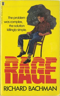 rage by richard bachman [stephen king] he took it out of publication after a school shooting