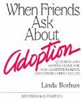 When Friends Ask About Adoption: Q Guide for Non-Adoptive Parents and Other Caring Adults