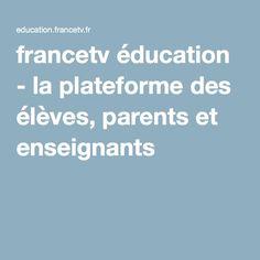 francetv éducation - la plateforme des élèves, parents et enseignants