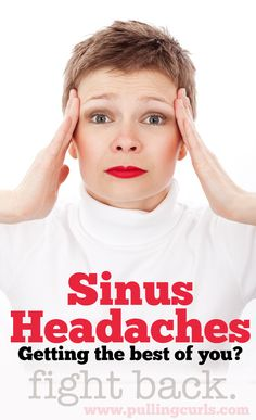 If sinus headaches have you locked in misery -- here's a few tips to get you back on your way!