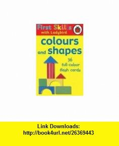First Skills Colours and Shapes Flash Cards (9781844227563) Angie Sage , ISBN-10: 1844227561  , ISBN-13: 978-1844227563 ,  , tutorials , pdf , ebook , torrent , downloads , rapidshare , filesonic , hotfile , megaupload , fileserve