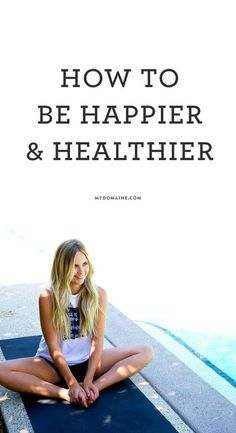"""How to be happier & heathier"", http://mydomaine.com. Routines, ideas, activities and worksheets to support your self-care. Tools that work well with motivation and inspirational quotes. For more great inspiration follow us at 1StrongWoman."